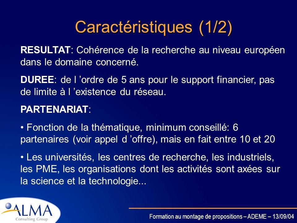 Formation au montage de propositions – ADEME – 13/09/04 Objectifs Rassembler dans une même structure des équipes dans un domaine technique fragmenté a