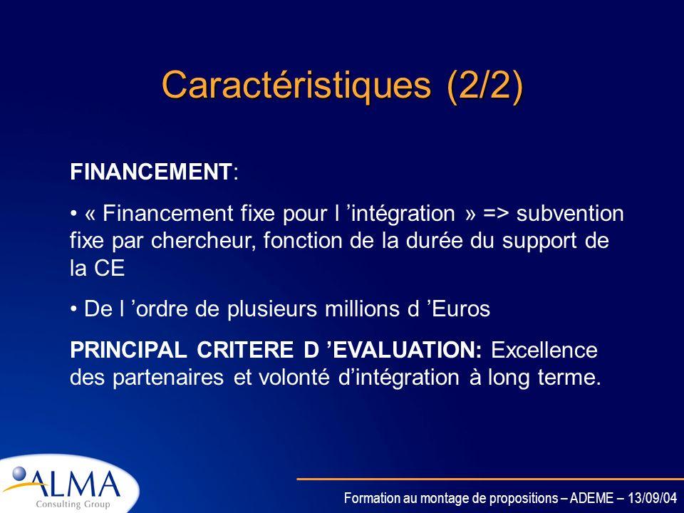 Formation au montage de propositions – ADEME – 13/09/04 Caractéristiques (1/2) RESULTAT: Cohérence de la recherche au niveau européen dans le domaine