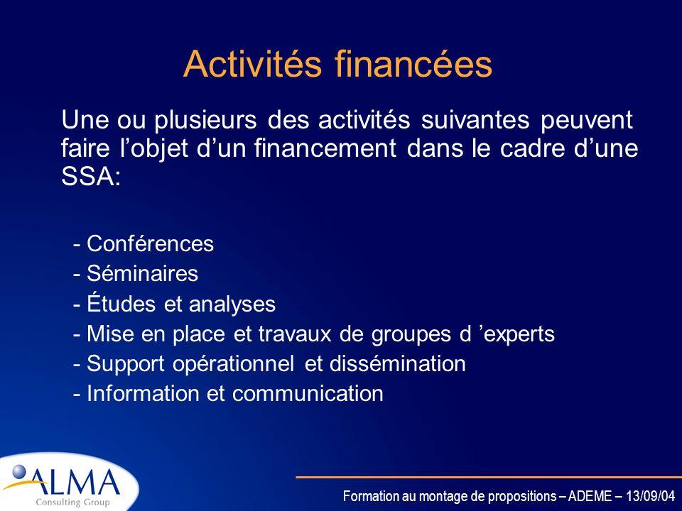 Formation au montage de propositions – ADEME – 13/09/04 Définition Lobjectif dune SSA est : de participer au déploiement du 6eme PCRD daider à prépare