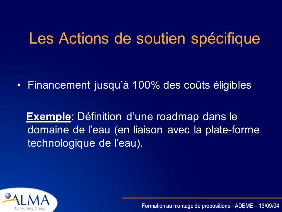 Formation au montage de propositions – ADEME – 13/09/04 Activités financées Une ou plusieurs des activités suivantes peuvent faire lobjet dun financem
