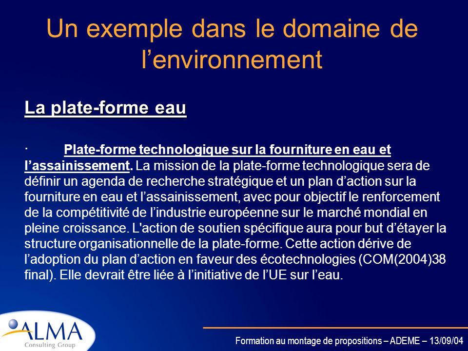 Formation au montage de propositions – ADEME – 13/09/04 Un exemple dans le domaine de lénergie La plate-forme Hydrogène Son objectif est de faciliter
