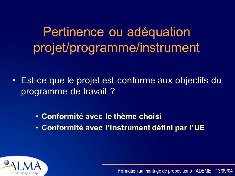 Formation au montage de propositions – ADEME – 13/09/04 Les critères utilisés (notés sur 5) pour les IP et les STREP Pertinence / adéquation (avec le