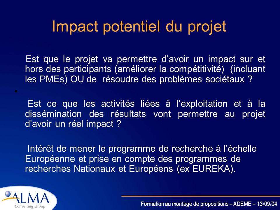 Formation au montage de propositions – ADEME – 13/09/04 Pertinence ou adéquation projet/programme/instrument Est-ce que le projet est conforme aux obj