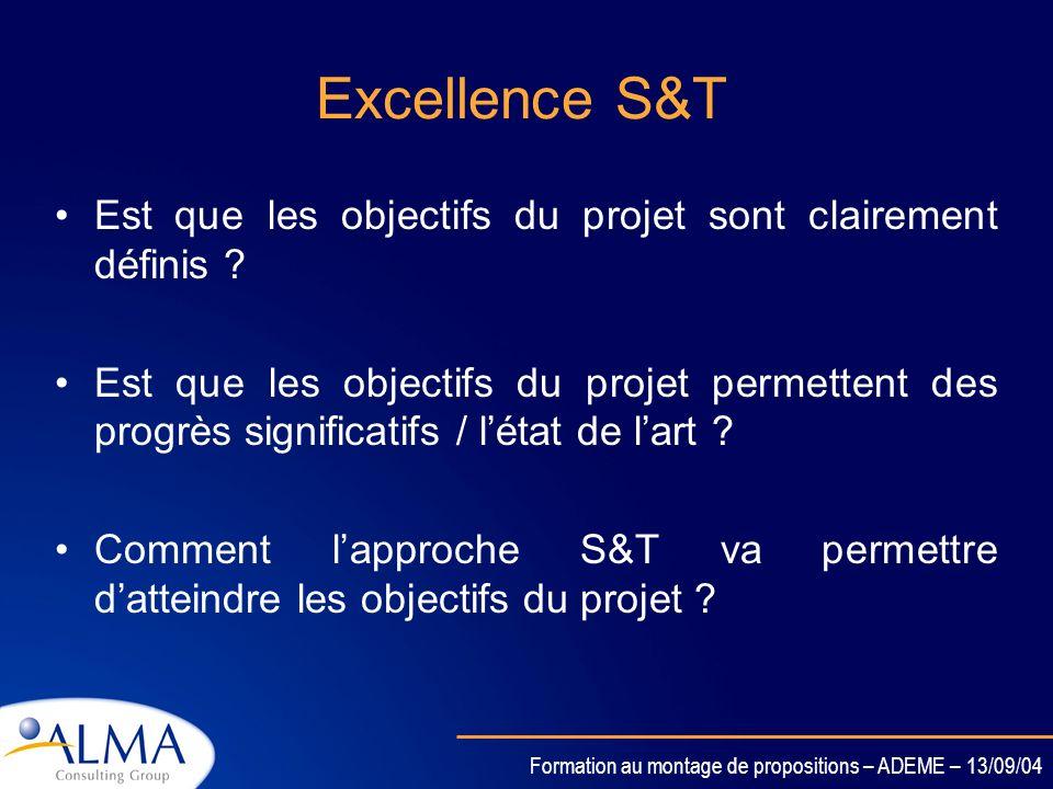 Formation au montage de propositions – ADEME – 13/09/04 Impact potentiel du projet Est que le projet va permettre davoir un impact sur et hors des par