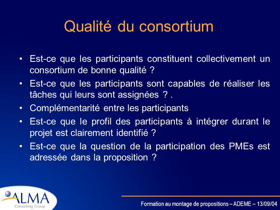 Formation au montage de propositions – ADEME – 13/09/04 Excellence S&T Est que les objectifs du projet sont clairement définis ? Est que les objectifs
