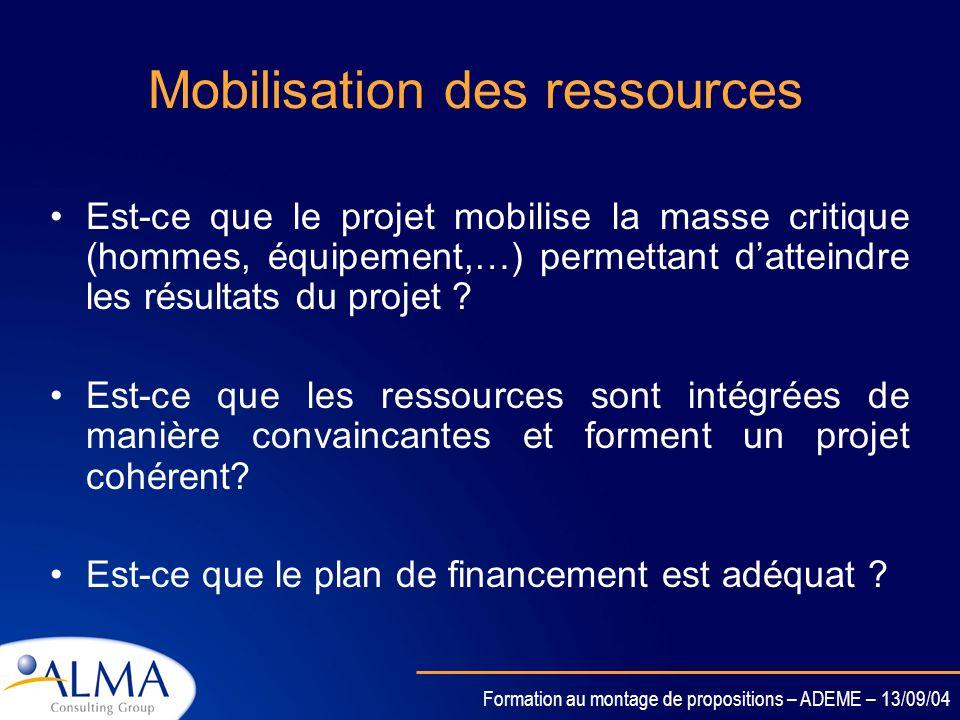 Formation au montage de propositions – ADEME – 13/09/04 Qualité de la gestion de projet Est-ce que la structure de gestion de projet est en adéquation