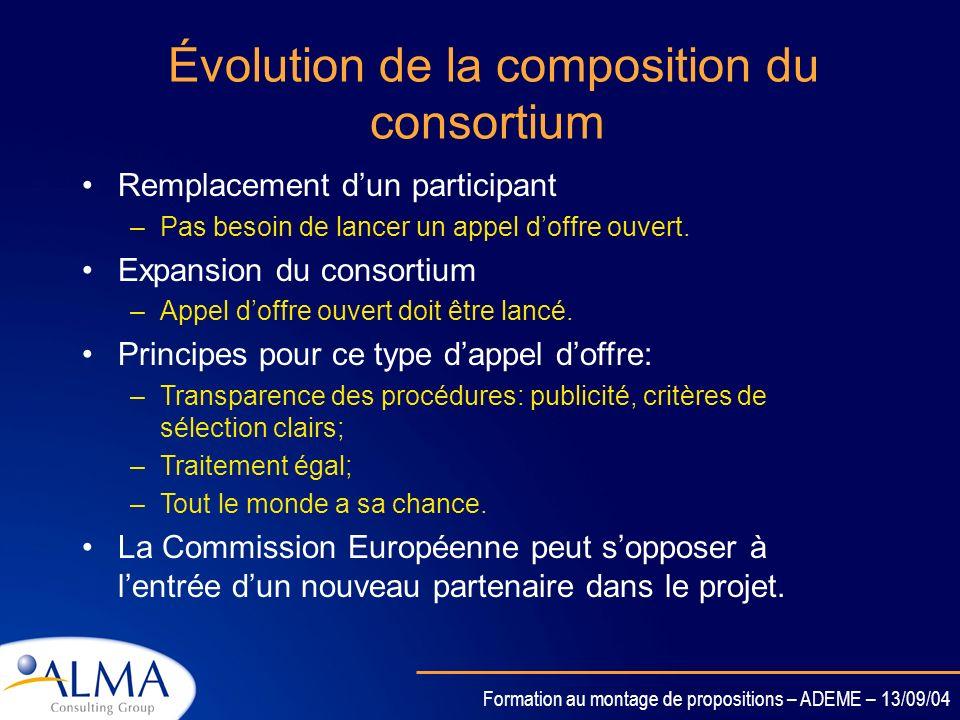 Formation au montage de propositions – ADEME – 13/09/04 Flexibilité=responsabilité Un contrat avec UN consortium & UN budget Flexibilité dans le dérou