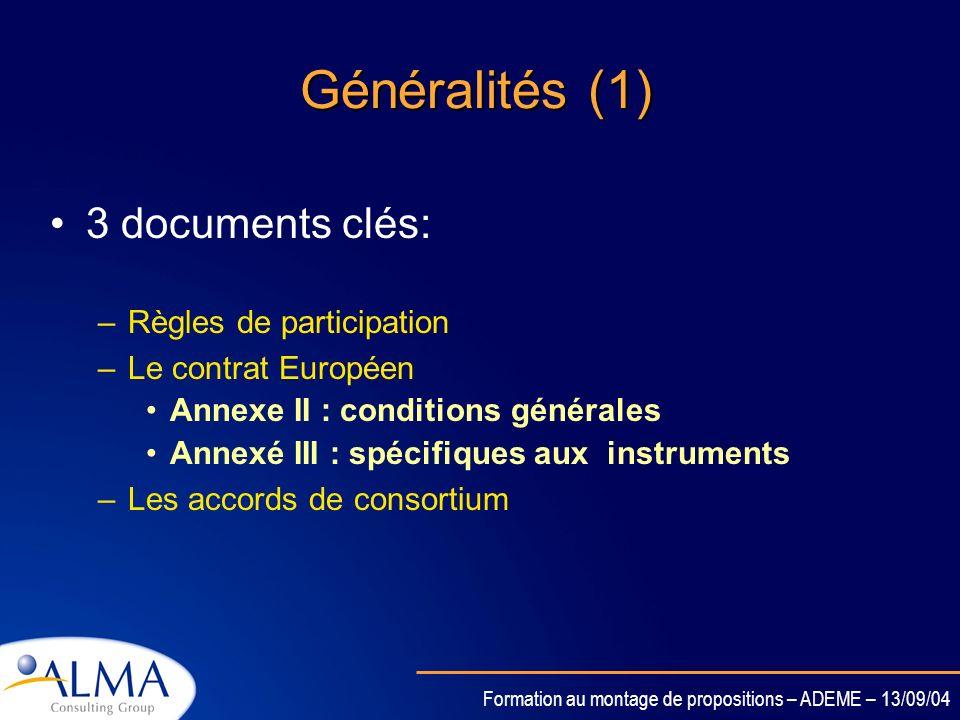 Formation au montage de propositions – ADEME – 13/09/04 La gestion de la propriété intellectuelle Les résultats dun projet Européen doivent être explo
