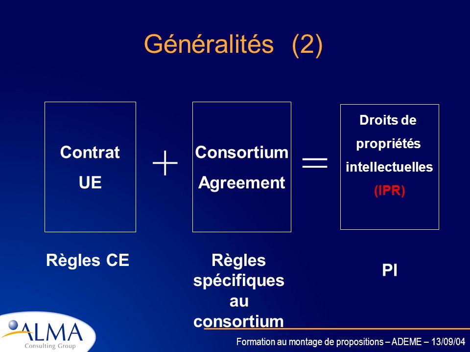 Formation au montage de propositions – ADEME – 13/09/04 Généralités (1) 3 documents clés: –Règles de participation –Le contrat Européen Annexe II : co
