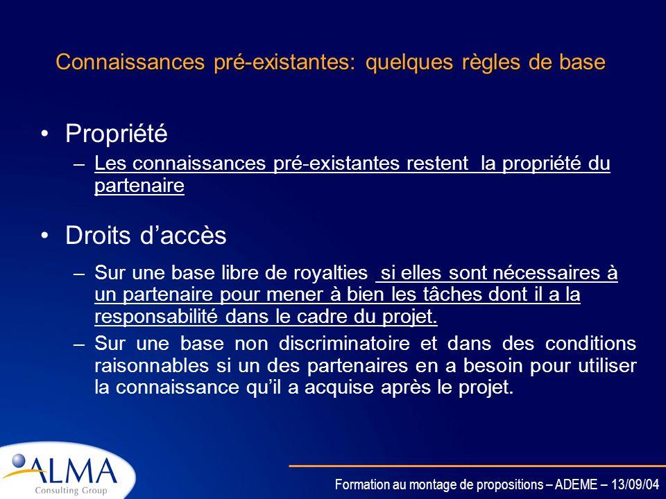 Formation au montage de propositions – ADEME – 13/09/04 Mots clés Connaissances pré-existantes et parallèles au projet Connaissance –Résultat du proje