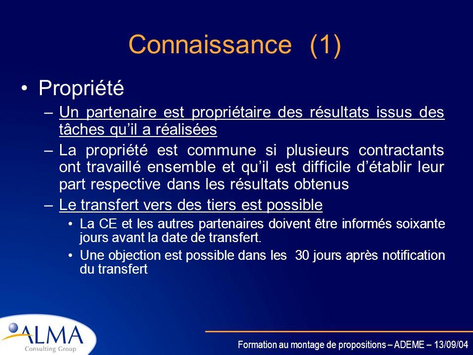 Formation au montage de propositions – ADEME – 13/09/04 Connaissances pré-existantes: quelques règles de base Propriété –Les connaissances pré-existan