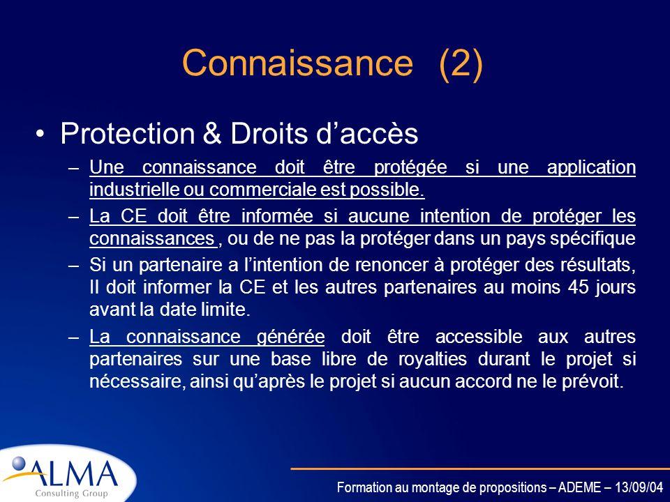 Formation au montage de propositions – ADEME – 13/09/04 Connaissance (1) Propriété –Un partenaire est propriétaire des résultats issus des tâches quil