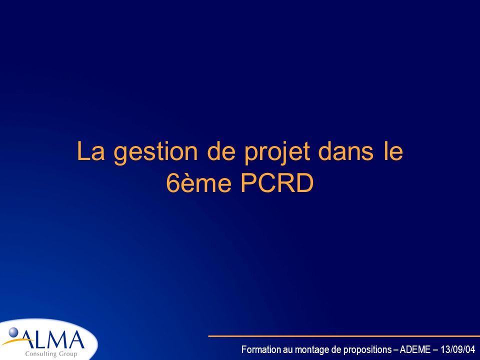 Formation au montage de propositions – ADEME – 13/09/04 L accord de consortium (4) Ne pas partir de Zéro. Des modèles existent Plus dinformations sur