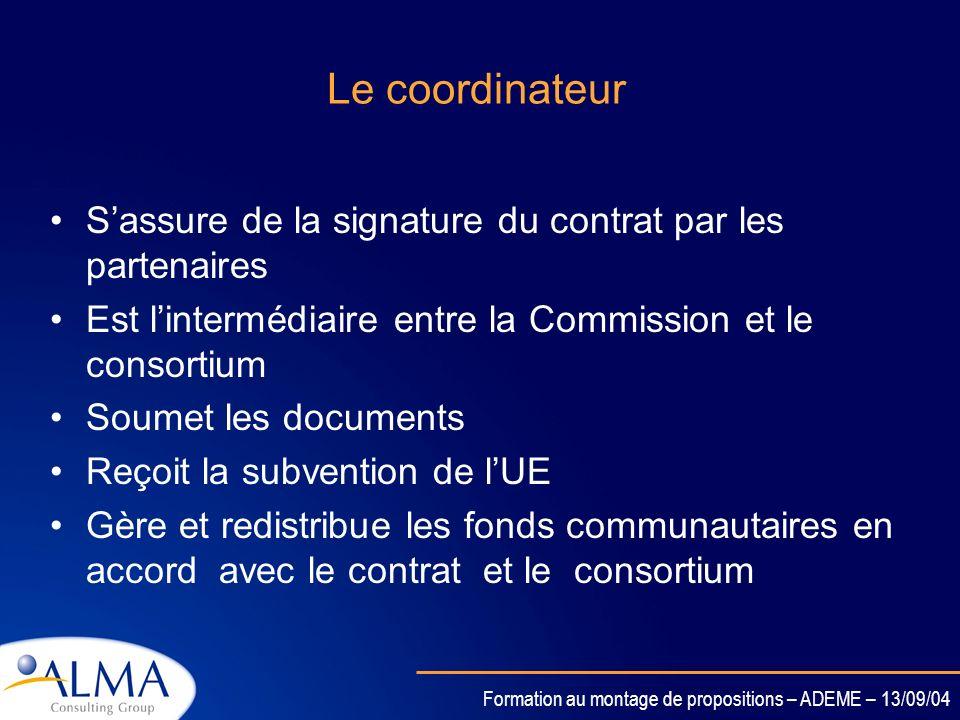 Formation au montage de propositions – ADEME – 13/09/04 Le consortium et ses rôles Participe aux réunions liées à la supervision, au suivi et à lévalu