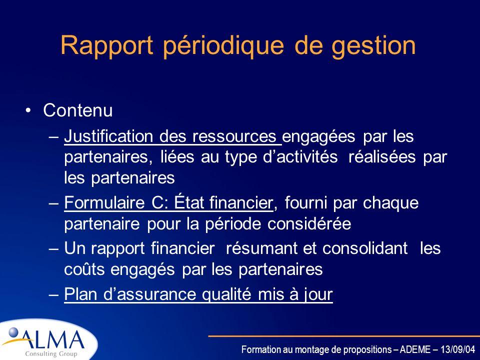 Formation au montage de propositions – ADEME – 13/09/04 Les rapports périodiques dactivité Contenu –Résumé des activités du consortium pendant la péri