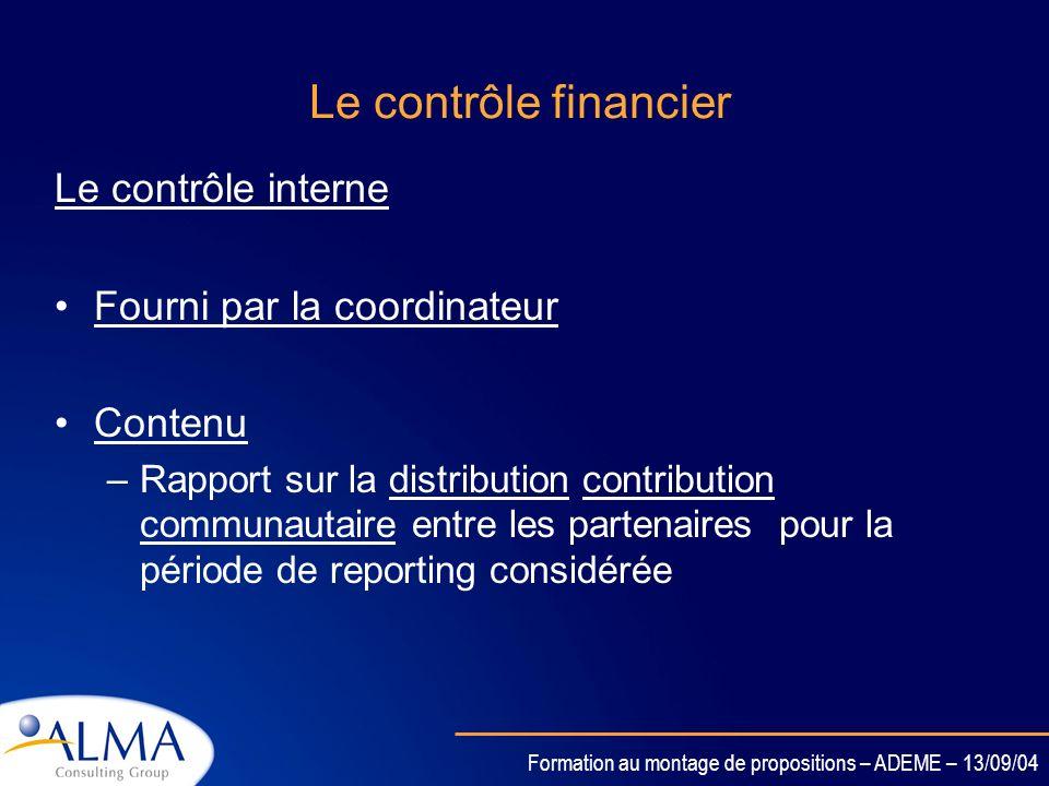 Formation au montage de propositions – ADEME – 13/09/04 Rapport sur le versement de la subvention Fourni par le Coordinateur Contenu –Donner toutes le