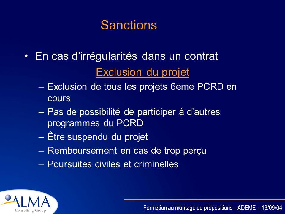 Formation au montage de propositions – ADEME – 13/09/04 Le contrôle financier Contrôle externe Audits financiers –Couvrent tous les aspects liés à la
