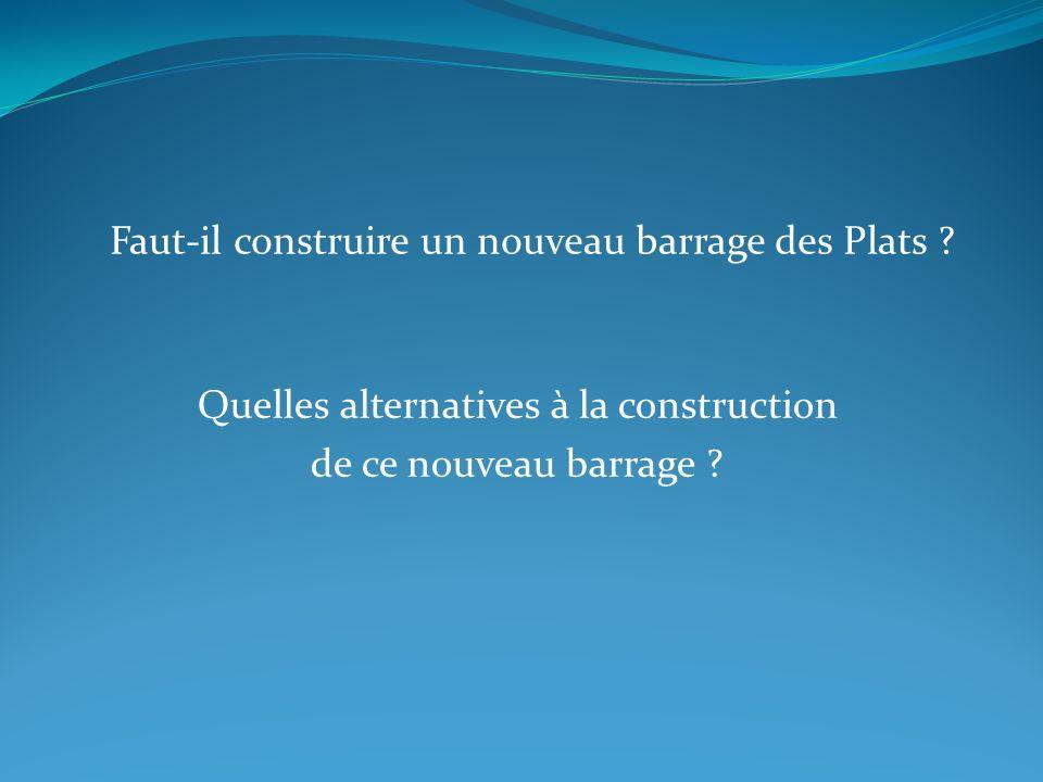 Faut-il construire un nouveau barrage des Plats .