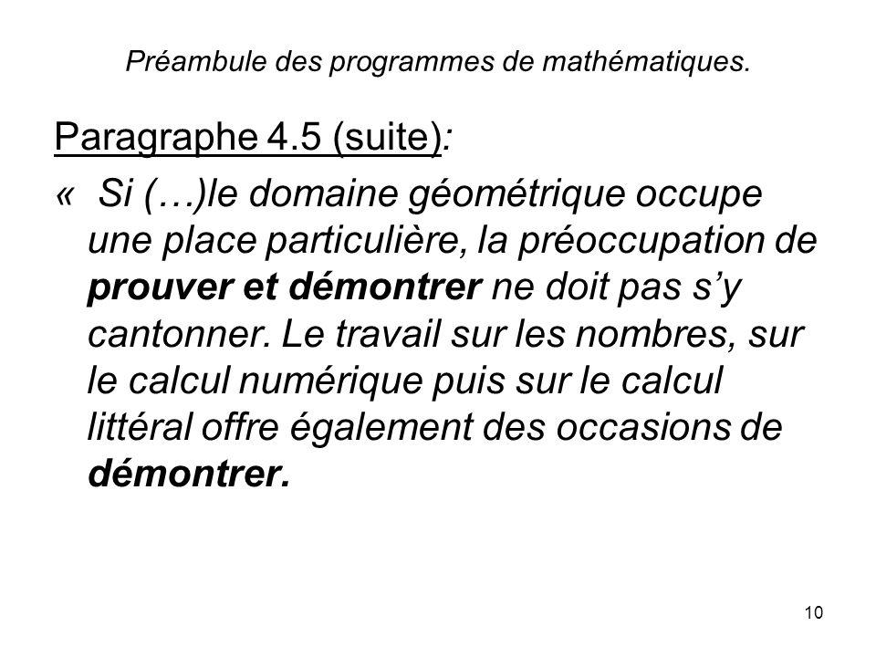 10 Préambule des programmes de mathématiques. Paragraphe 4.5 (suite): « Si (…)le domaine géométrique occupe une place particulière, la préoccupation d