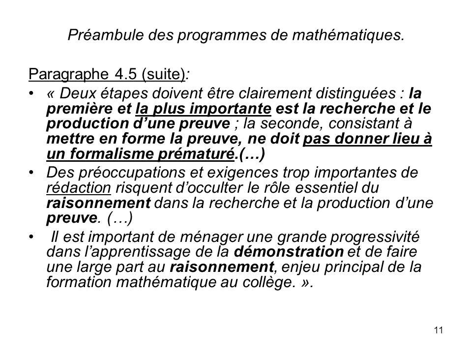 11 Préambule des programmes de mathématiques. Paragraphe 4.5 (suite): « Deux étapes doivent être clairement distinguées : la première et la plus impor