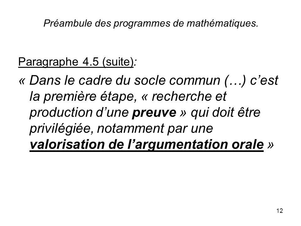 12 Préambule des programmes de mathématiques. Paragraphe 4.5 (suite): « Dans le cadre du socle commun (…) cest la première étape, « recherche et produ