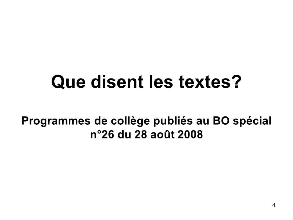 4 Que disent les textes? Programmes de collège publiés au BO spécial n°26 du 28 août 2008