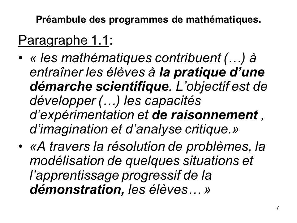 7 Préambule des programmes de mathématiques. Paragraphe 1.1: « les mathématiques contribuent (…) à entraîner les élèves à la pratique dune démarche sc