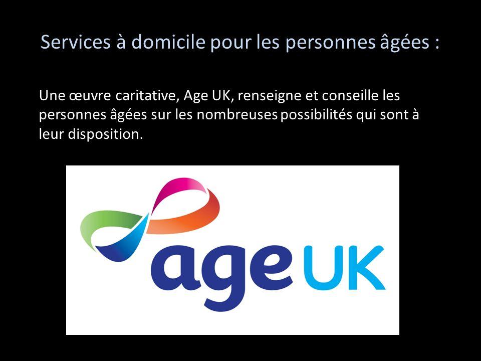 Services à domicile pour les personnes âgées : Une œuvre caritative, Age UK, renseigne et conseille les personnes âgées sur les nombreuses possibilité