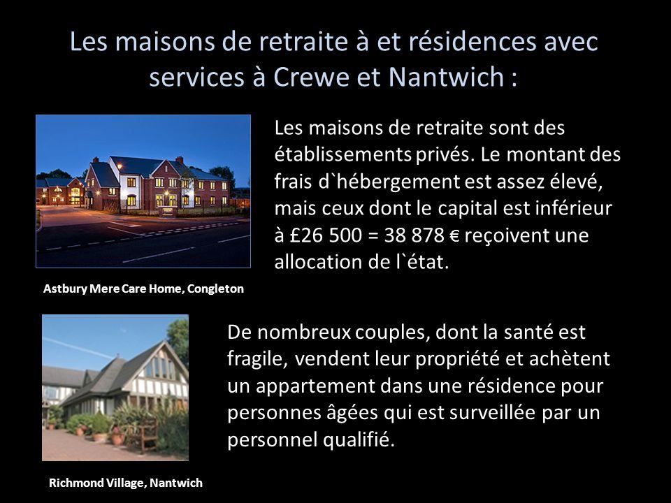 Les maisons de retraite à et résidences avec services à Crewe et Nantwich : Les maisons de retraite sont des établissements privés. Le montant des fra