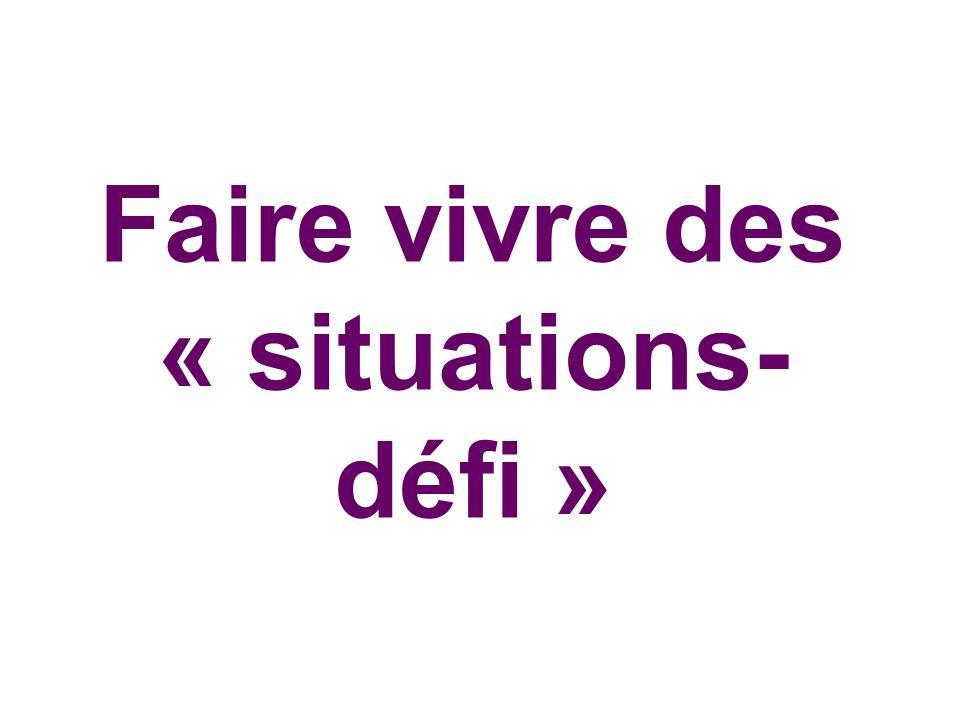 Faire vivre des « situations- défi »