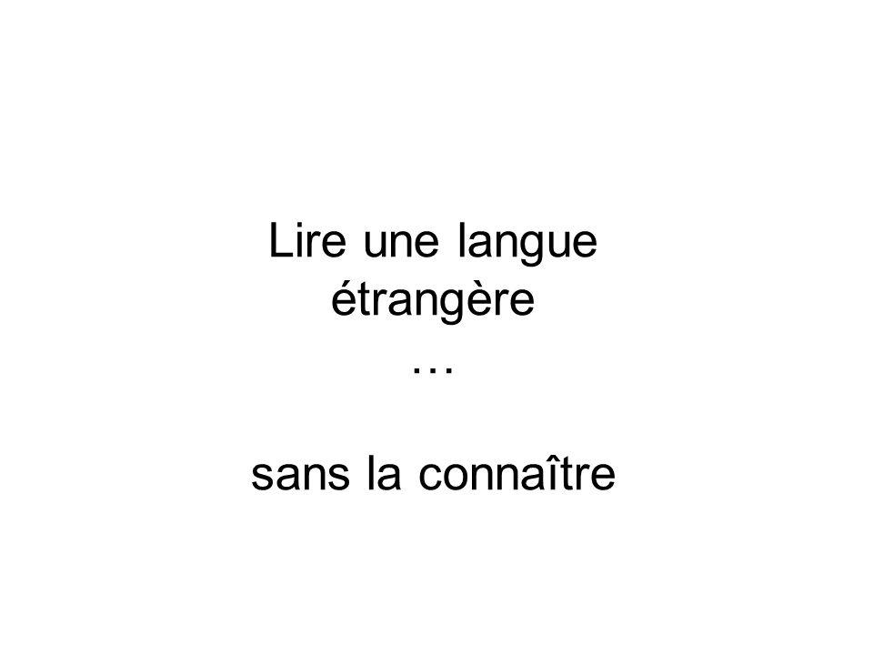 Lire une langue étrangère … sans la connaître