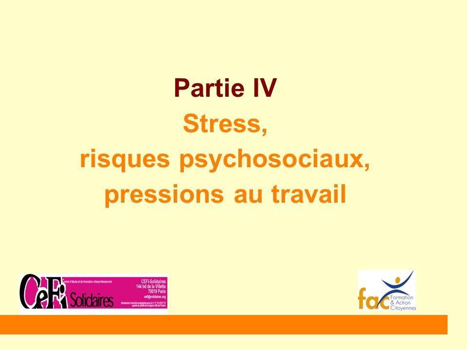Partie IV Stress, risques psychosociaux, pressions au travail