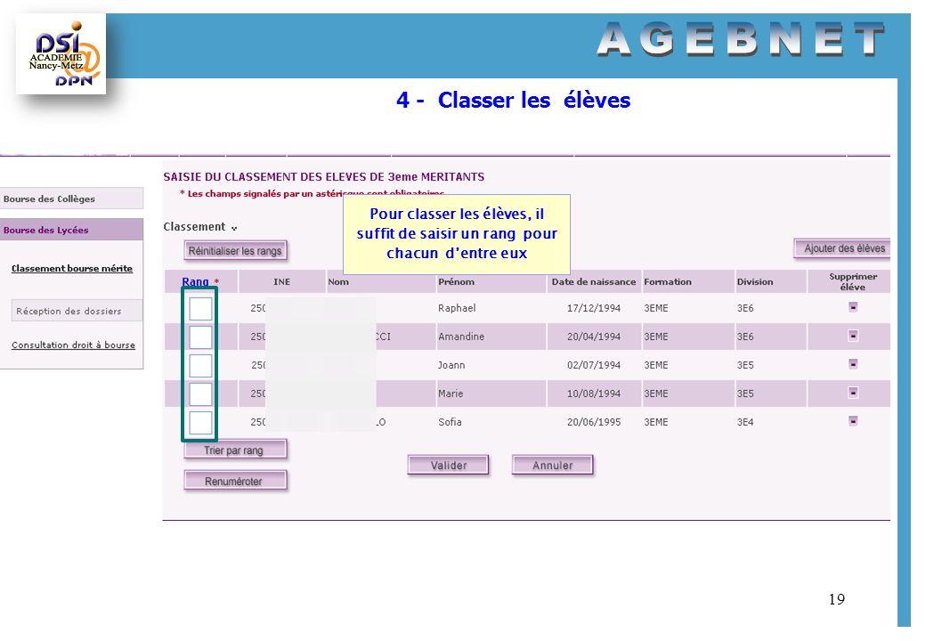 19 4 - Classer les élèves Pour classer les élèves, il suffit de saisir un rang pour chacun dentre eux