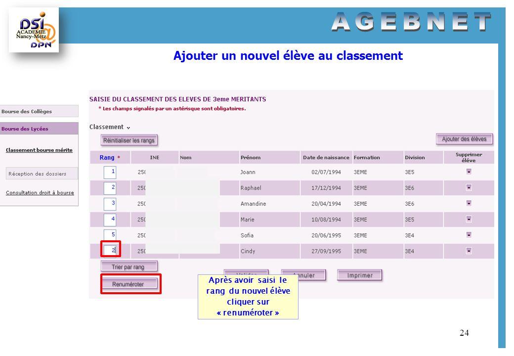 24 Ajouter un nouvel élève au classement Après avoir saisi le rang du nouvel élève cliquer sur « renuméroter »