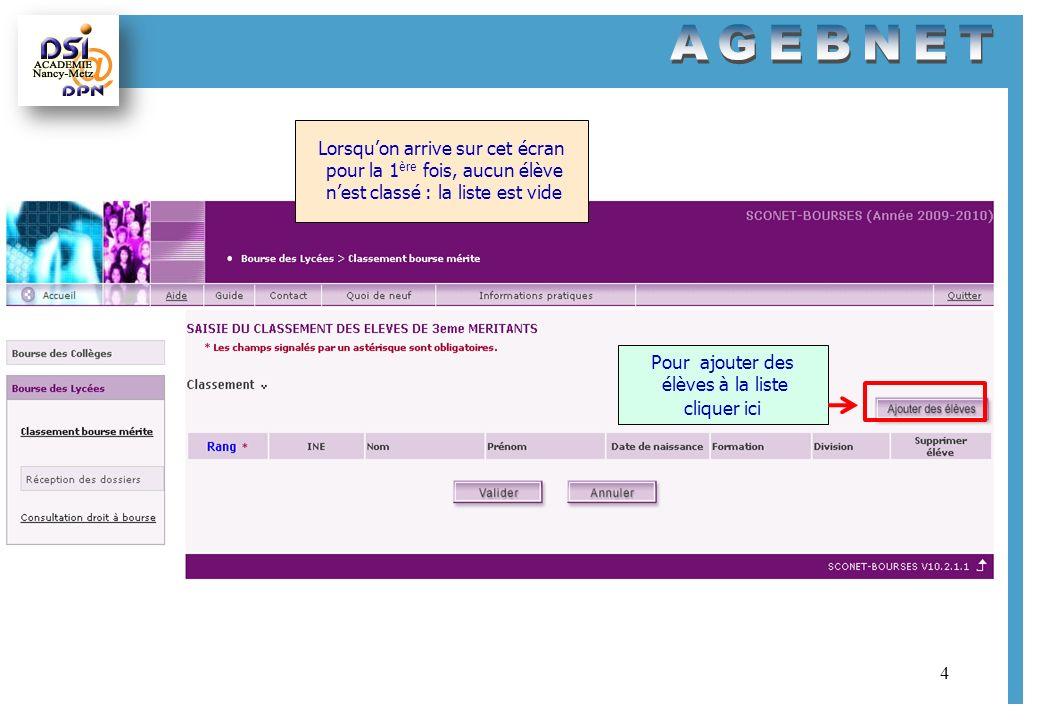 4 Lorsquon arrive sur cet écran pour la 1 ère fois, aucun élève nest classé : la liste est vide Pour ajouter des élèves à la liste cliquer ici