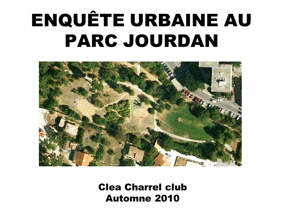 ENQUÊTE URBAINE AU PARC JOURDAN Clea Charrel club Automne 2010