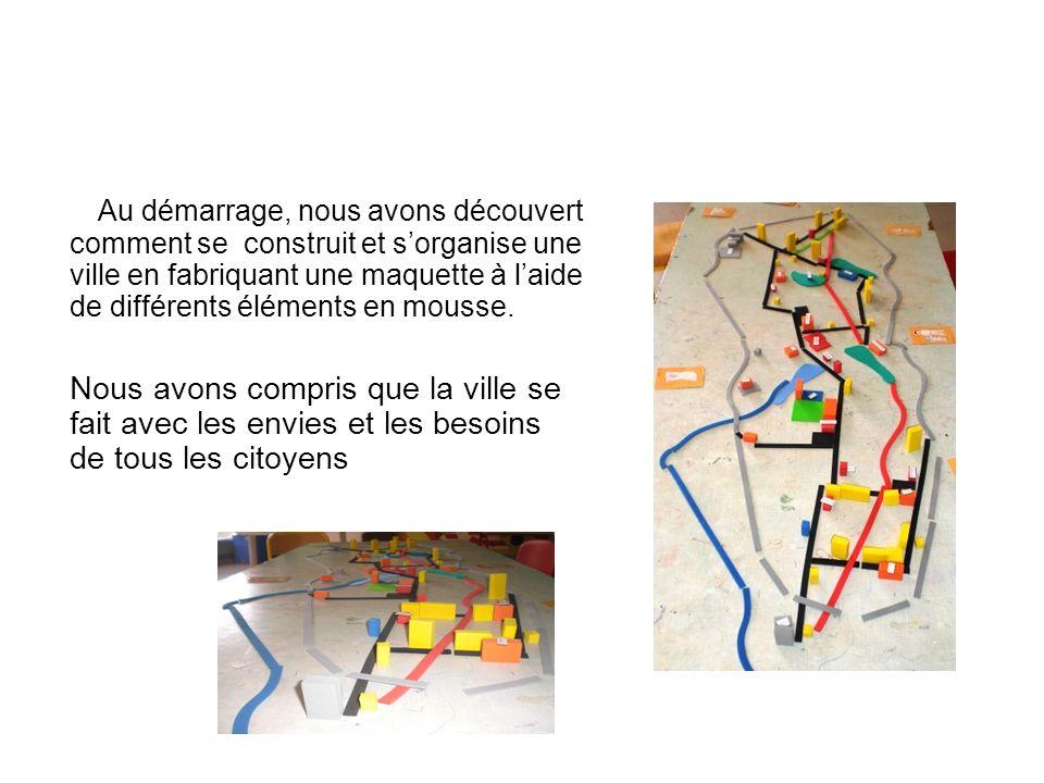 Au démarrage, nous avons découvert comment se construit et sorganise une ville en fabriquant une maquette à laide de différents éléments en mousse. No
