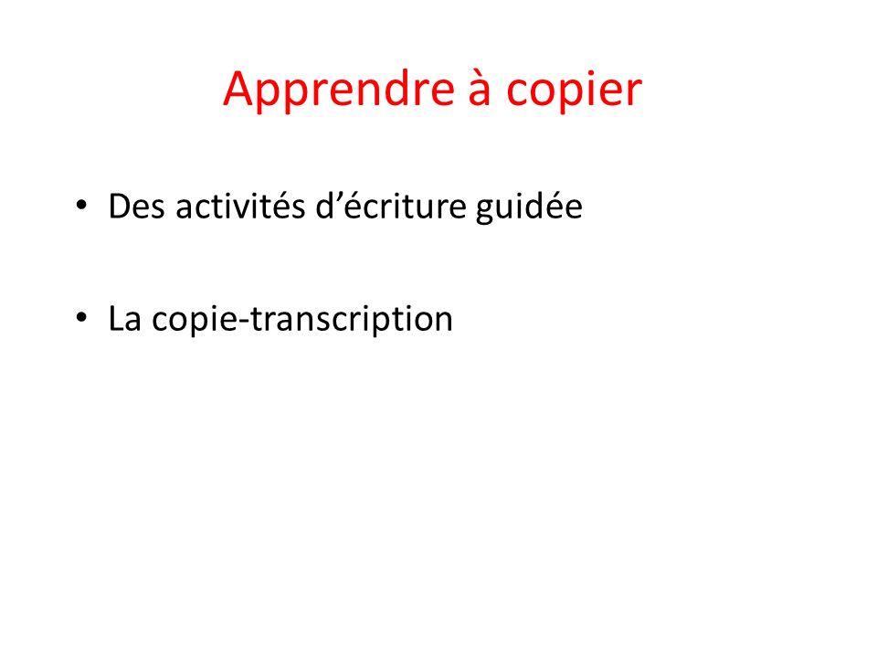 Des activités décriture guidée La copie-transcription