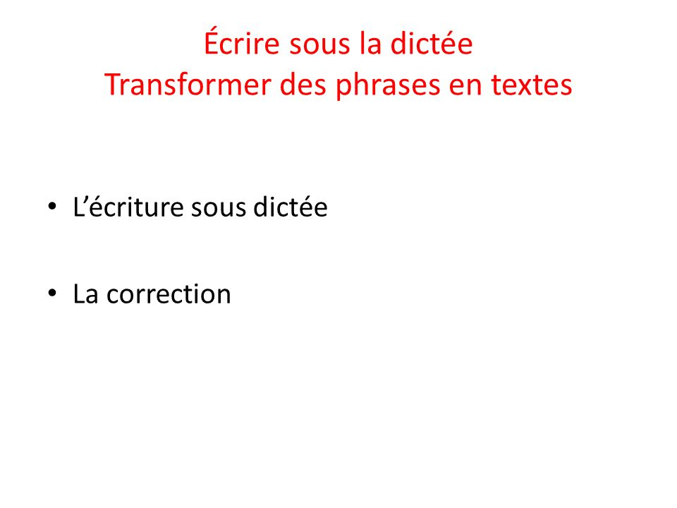 Lécriture sous dictée La correction