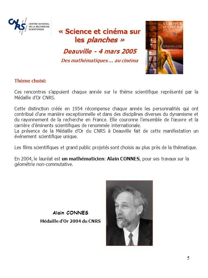 5 Thème choisi: Ces rencontres sappuient chaque année sur le thème scientifique représenté par la Médaille dOr CNRS.