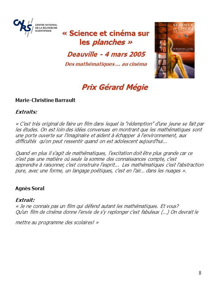 8 Prix Gérard Mégie Marie-Christine Barrault Extraits: « C est très original de faire un film dans lequel la rédemption d une jeune se fait par les études.