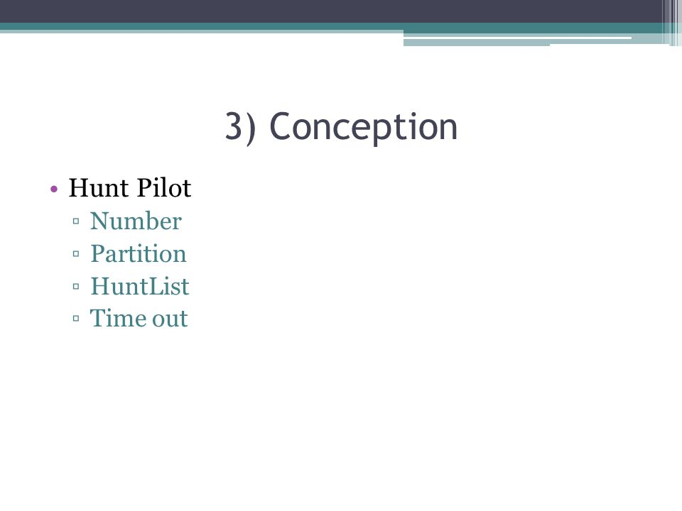 3) Conception Hunt Pilot Number Partition HuntList Time out