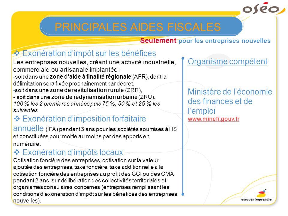 Seulement pour les entreprises nouvelles Organisme compétent Ministère de léconomie des finances et de lemploi www.minefi.gouv.fr Exonération dimpôt s