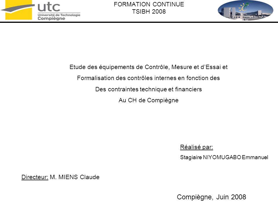 FORMATION CONTINUE TSIBH 2008 Etude des équipements de Contrôle, Mesure et dEssai et Formalisation des contrôles internes en fonction des Des contrain