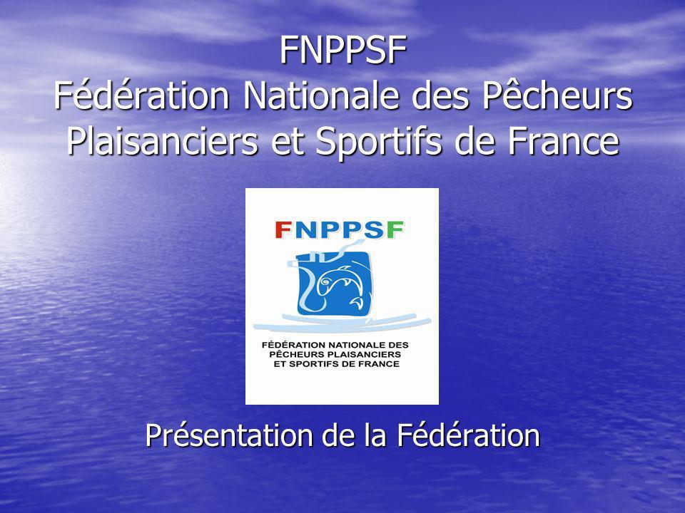FNPPSF Fédération Nationale des Pêcheurs Plaisanciers et Sportifs de France Présentation de la Fédération