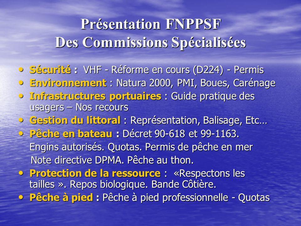 Présentation FNPPSF Des Commissions Spécialisées Sécurité : VHF - Réforme en cours (D224) - Permis Sécurité : VHF - Réforme en cours (D224) - Permis E