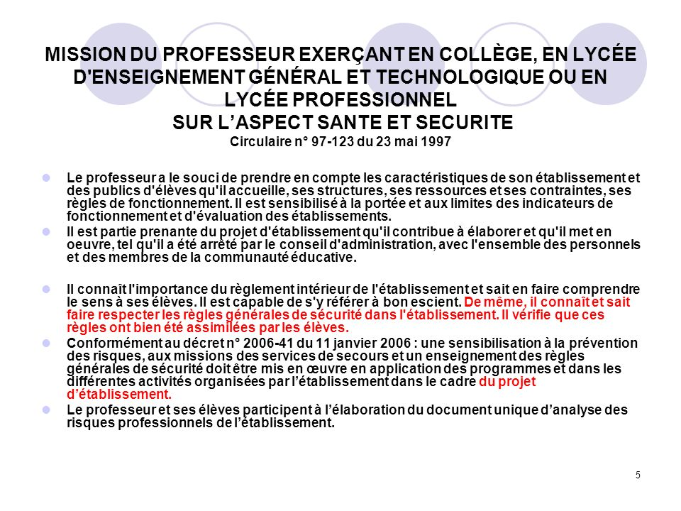 5 MISSION DU PROFESSEUR EXERÇANT EN COLLÈGE, EN LYCÉE D'ENSEIGNEMENT GÉNÉRAL ET TECHNOLOGIQUE OU EN LYCÉE PROFESSIONNEL SUR LASPECT SANTE ET SECURITE