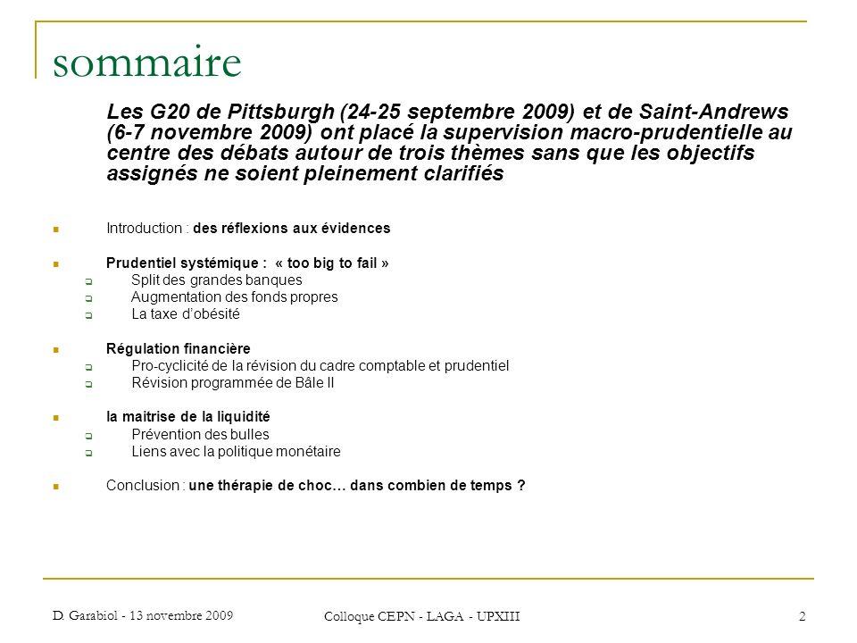 D. Garabiol - 13 novembre 2009 Colloque CEPN - LAGA - UPXIII 2 sommaire Les G20 de Pittsburgh (24-25 septembre 2009) et de Saint-Andrews (6-7 novembre