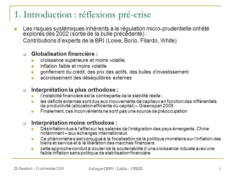 D. Garabiol - 13 novembre 2009 Colloque CEPN - LAGA - UPXIII 3 1. Introduction : réflexions pré-crise Les risques systémiques inhérents à la régulatio
