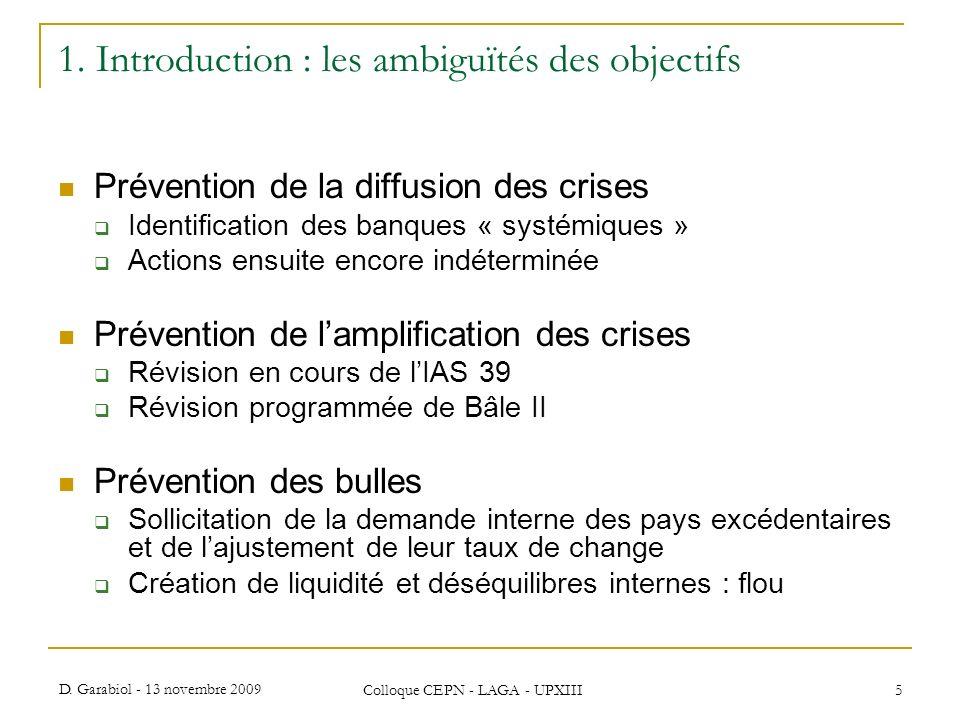 D. Garabiol - 13 novembre 2009 Colloque CEPN - LAGA - UPXIII 5 1. Introduction : les ambiguïtés des objectifs Prévention de la diffusion des crises Id
